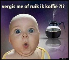 Vergis me of ruik Cool Pictures, Funny Pictures, Lol, Art Impressions, Good Morning Good Night, Weekend Fun, Coffee Quotes, Coffee Love, Funny Faces