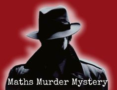 Maths Murder Mystery is a great way to engage maths pupils as they work to crack the code to reveal the killer.