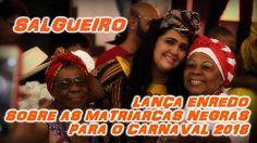 Salgueiro lança enredo sobre as Matriarcas Negras para o Carnaval 2018