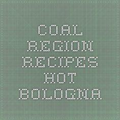 Coal Region Recipes - Hot Bologna
