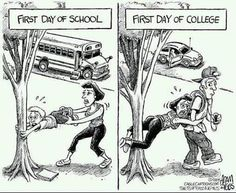First day of high school and first day of college.