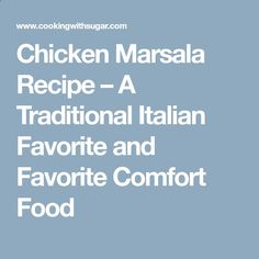 Chicken Marsala Recipe – A Traditional Italian Favorite and Favorite Comfort Food