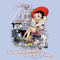 Betty Boop Pictures Archive: So many Shoes...so little Time. ~ For 1,000's of #BettyBoop graphics & greetings, go to: http://bettybooppicturesarchive.blogspot.com/