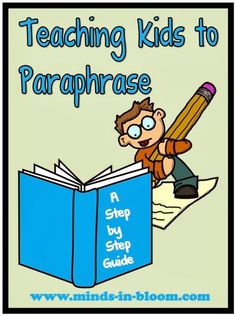 Here is a step-by-step strategy for teaching kids to effectively paraphrase (not copy, summarize, or just stare at you blankly).
