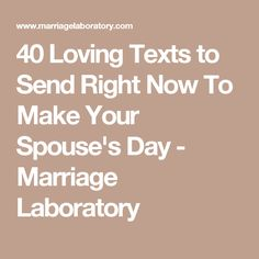 40 Loving Texts to Send Right Now To Make Your Spouse's Day - Marriage Laboratory Healthy Marriage, Happy Marriage, Marriage Advice, Love And Marriage, Marriage Prayer, Love Text To Boyfriend, Boyfriend Texts, Apology Letter To Boyfriend, Boyfriend Notes