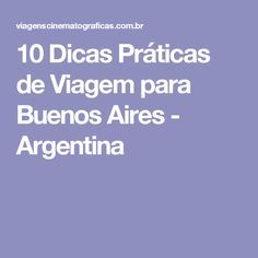 10 Dicas Práticas de Viagem para Buenos Aires - Argentina