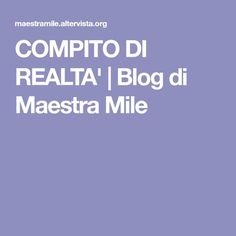 COMPITO DI REALTA' | Blog di Maestra Mile Learning Italian, Pixel Art, Link, Coding, Teaching, School, Blog, Studio, Montessori