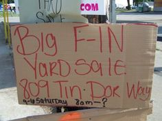 "The ""Big F-in"" Yard Sale sign - great attention grabber?"