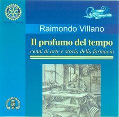 """R. Villano """"profumo del tempo - cenni arte e storia farmacia"""" CD multimedia (1^ ed. patroc. Acc. Ital. Storia Farmacia e pres. Presid. AISF Corvi, Eidos, 585 Mb-139 file - 62 col. audio- 873 diapositive -1093 pag., Na, mag 2002; 2^ Ed.: patr. AISF e D. 2100 Rotary,  Eidos, 607 Mb-146 file-62 col. audio - 895 dia. - 1248 pp, T. Greco, nov 2002; 2^ Ed., 1^ Rist.: Firenze, dic 2002; 3^ Ed.: patroc. GioFil, distrib. GioFil-Bayer SpA, (1248 pp. Roma, set 2003);"""