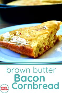 Step up your cornbread game with this sweet and savory dish. Smoky bacon cornbread topped with a sweet brown butter and honey glaze topping! It's part side dish...part dessert! #cookbookies #cornbread #castironcooking #brownbutter #honey #bacon #skilletcornbread