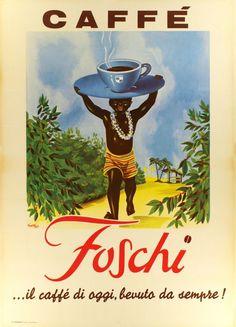 Caffé Foschï...il caffé di oggi, bevuto da sempre ! - Vintage Posters - Galerie…