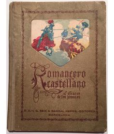 ROMANCERO CASTELLANO AL ALCANCE DE LOS JÓVENES. Juan Palau Vera. Seix Barral. Barcelona, 1927.