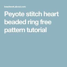 Peyote stitch heart beaded ring free pattern tutorial