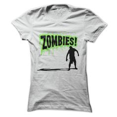Zombies! Green Gooey Stuff - T Shirt For Horror Fans - many colors to choose from - tops for women and men