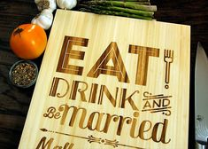 Eat Drink And Be Married Personalized Cutting Board (Pictured in Natural), approx. 12 x 16 inches, Wedding Gift, Anniversary Gift Custom Cutting Boards, Engraved Cutting Board, Personalized Cutting Board, Wood Cutting, Brother Wedding Gifts, Gifts For Brother, Custom Wedding Gifts, Personalized Wedding Gifts, Year Anniversary Gifts