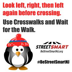 Winter Safety Tips from the Street Smart NJ pedestrian safety campaign. Use crosswalks and wait for the walk #BeStreetSmartNJ