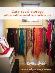 Scarf storage solution: use a wall-mounted cafe curtain rod in a closet or small space. #organization #storage #diy #closet
