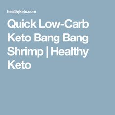Quick Low-Carb Keto Bang Bang Shrimp | Healthy Keto
