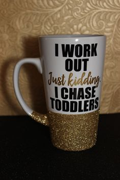 """*Pre-Order* """"I Work Out Just Kidding I Chase Toddlers"""" Glitter Dipped Coffee Mug"""