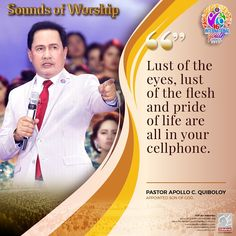 Excerpt from Sounds of Worship Lust of the eyes, lust of the flesh and pride of life are all in your cellphone. ~ Pastor Apollo C. Quiboloy, Appointed Son of God Spiritual Words, Spiritual Enlightenment, Spirituality, Hanging Planter Boxes, Kingdom Of Heaven, Social Media Pages, Son Of God, In The Flesh, Apollo