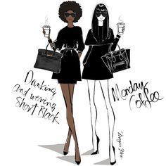 Today's Monday Coffee Girls.....drinking and wearing SHORT BLACK! Megan Hess