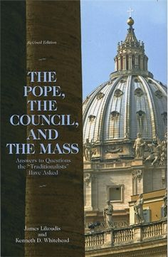 The Pope, the Council, and the Mass  #book  $16.95 #catholic