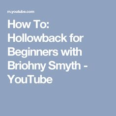 How To: Hollowback for Beginners with Briohny Smyth - YouTube
