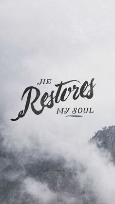 He Restores My Soul <3