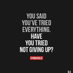 You said you've tried everything. Have you tried not giving up? Yeah baby, this is totally #WildlyAlive! #selflove #fitness #health #nutrition #weight #loss LEARN MORE → www.WildlyAliveWeightLoss.com