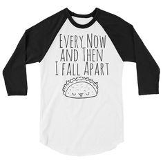 Tacos Fall Apart 3/4 sleeve raglan shirt – Silly Little Ditties