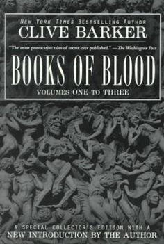 Books of Blood by Clive Barker - From a power-invested ancient Roman statue that steals souls to long-dead movie stars resurrected to serve the forces of evil, these three collections of short stories combine the extraordinary with the ordinary, to create a nightmarish world of terror and the macabre.