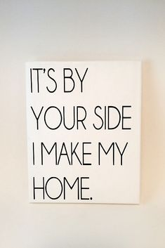 """""""its by your side I make my home."""" handcrafted 8x10 canvas, DMB quote, Dave Mathews Band, song lyric quote, shower gift, housewarming gift, bedroom decor home decor"""