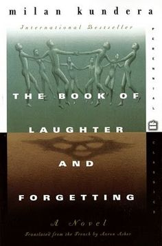 The Book of Laughter and Forgetting by Milan Kundera.