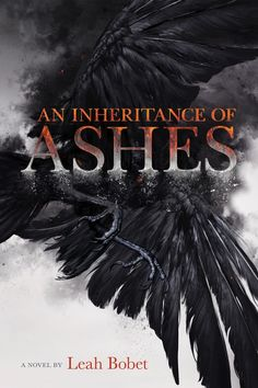 An Inheritance of Ashes bye Leah Bobet
