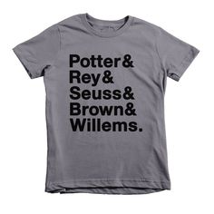 Love this Helvetica shirt for kids featuring favorite children's authors! (No, Potter doesn't stand for Harry...can you name all the authors here?)