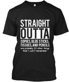 S Traight Out Ta Teacher T Shirts Funny Black T-Shirt Front Kindergarten Teacher Shirts, Teaching Shirts, Teaching Outfits, Teacher T Shirts, Teacher Quotes, Teacher Humor, Funny Teacher Gifts, Teacher Wear, Teacher Style
