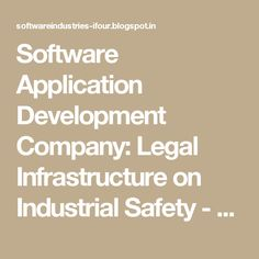 Software Application Development Company: Legal Infrastructure on Industrial Safety - Part 3 #SoftwareOutsourcingCompanyIndia #eCommerceSolutionProviderIndia #eCommerceSolutionProvider #E-commerceSolutionProvider