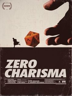 Zero Charisma (2013) - dungeons and dragons documentary poster #zerocharisma #dnd #dungeonsanddragons