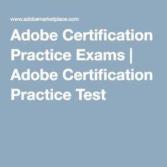 Adobe Certification Practice Exams | Adobe Certification Practice Test