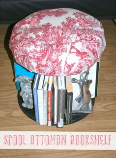 Spool Bookshelf Ottoman | ThriftyBelow.com #upcycle #diy