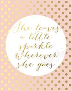 She leaves a little sparkle wherever she goes Wall Art - Print - 5x7, 8x10 - Print - Artwork - Gold Foil Print, Blush