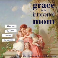 Grace for the Introverted Mom (Just in time for the most stressful time of year for introverts—the holidays!)