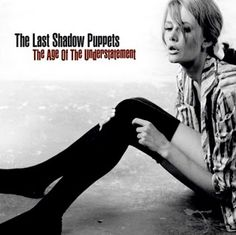 The Last Shadow Puppets' The Age of the Understatement (Released April 21, 2008).  I honestly cannot explain my love for this album. Beautiful inside and out.
