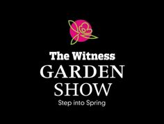 It's time for The Witness Garden Show - Tanya Visser Garden Show, Garden Design, Tours, Events, Landscape Designs, Yard Design
