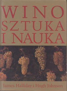 """Wino, sztuka i nauka"" James Halliday, Hugh Johnson Translated by Robert Piwowarski Preface by Marek Kondrat Published by Wydawnictwo Iskry 2008"