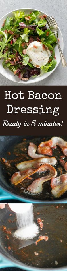 A simple salad becomes legendary when you add sweet and salty Hot Bacon Dressing. And it's ready in just 5 minutes!