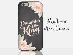 Daughter Of The King Jesus Christian Quote Flower Pink Girly Church Bible Verse Birthday Chalkboard Samsung iPhone 5s 4 4s Case 6 plus Tough by MadisonAveCases
