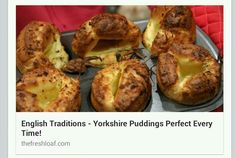 http://www.thefreshloaf.com/node/18659/english-traditions-yorkshire-puddings-perfect-every-time
