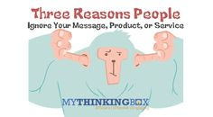 Why do people ignore your message? Terry Hadaway, creator of The Content Matrix, shares three things people do to drive customers away.