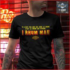 Ce n'est pas moi qui aime le rhum c'est le rhum qui m'aime I RHUM MAN www.theoriginaltshirt.com apéro,alcool,soirée,verre,apéritif,humour,drôle,cadeau,anniversaire,noël,fête,vintage,tendance,original,design,personnalise,pas cher